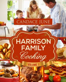 Harrison Family Cooking Volume 1