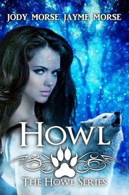 Howl 01 -  Jayme Morse, Jody Morse