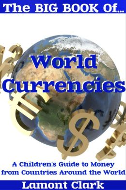 The Big Book of World Currencies