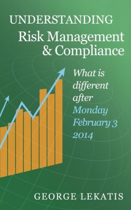 Understanding Risk Management and Compliance, What is Different After Monday, February 3, 2014