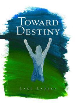 Toward Destiny