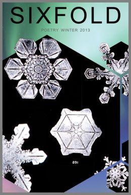 Sixfold Poetry Winter 2013