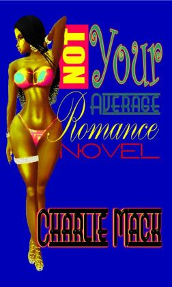 Not Your Average Romance Novel
