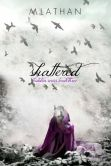 Book Cover Image. Title: Shattered (Hidden Series Book Three), Author: M. Lathan