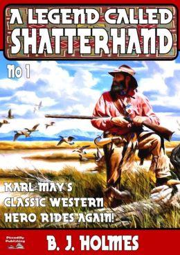 A Legend Called Shatterhand (A Shatterhand Western #1)