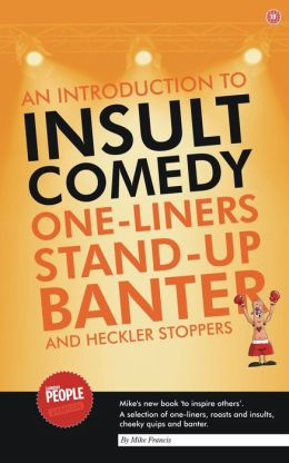 An Introduction to Insult Comedy