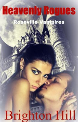 Heavenly Rogues (Roseville Vampires, #3)