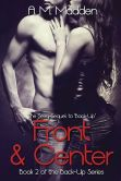 Book Cover Image. Title: Front & Center (Book 2 of The Back-up Series), Author: A.M. Madden