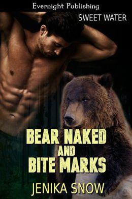 Bear Naked and Bite Marks