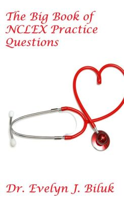The Big Book of NCLEX Practice Questions