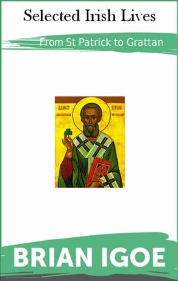 St Patrick to Grattan: Selected Irish Lives