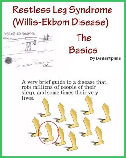 Restless Leg Syndrome (Willis-Ekbom Disease) : The Very Basics