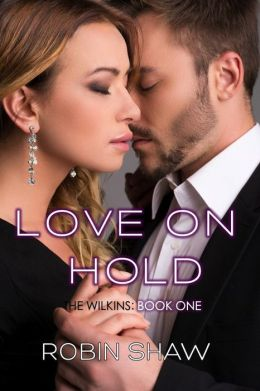 Love on Hold: The Wilkins (Book 1, Contemporary Romance)
