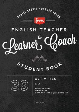 From English Teacher to Learner Coach Student's Book