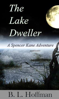 The Lake Dweller - A Spencer Kane Adventure (Book #4)