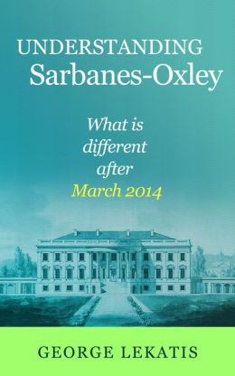 Understanding Sarbanes-Oxley, What Is Different After March 2014