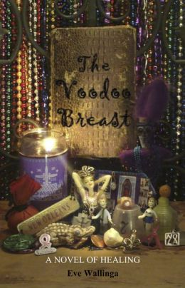 The Voodoo Breast: A Novel of Healing