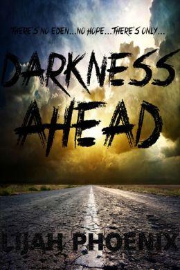 Darkness Ahead: Part 1