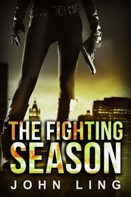 The Fighting Season: Episode I - (Inspired by Vince Flynn, Brad Thor, Lee Child)