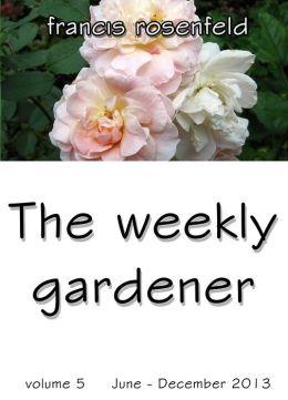 The Weekly Gardener Volume 5 July-December 2013