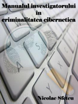 Manualul investigatorului in criminalitatea informatica