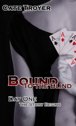 Day 1 (Bound to the Blind) (Billionaire BDSM)