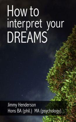 How to Interpret Dreams