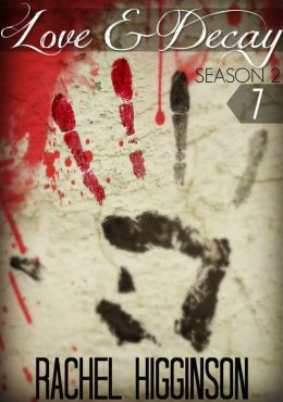 Love and Decay, Season Two, Episode Seven