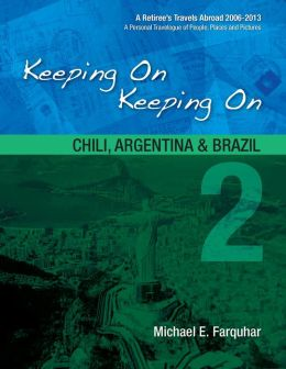 Keeping On Keeping On: 2--Chili, Argentina and Brazil