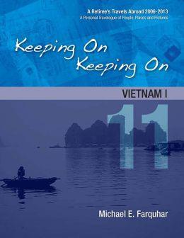 Keeping On Keeping On: 11---Vietnam I