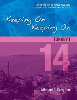 Keeping On Keeping On: 14---Turkey I