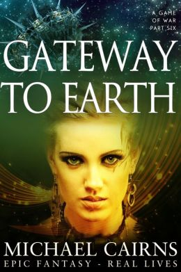 Gateway to Earth (A Game of War Part Six)