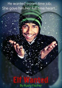 Elf Wanted: A Romantic YA Christmas Story