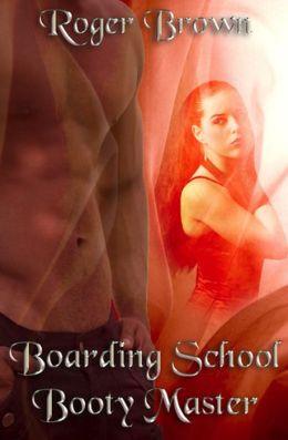 Boarding School Booty Master