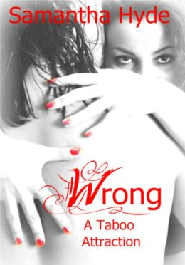 Wrong: A Taboo Attraction
