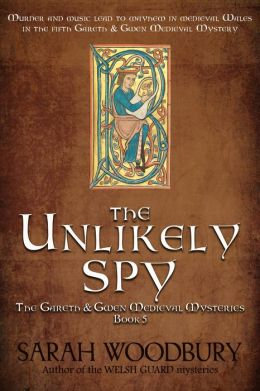 The Unlikely Spy (A Gareth and Gwen Medieval Mystery)