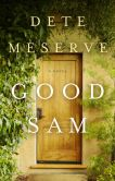 Book Cover Image. Title: Good Sam, Author: Dete Meserve