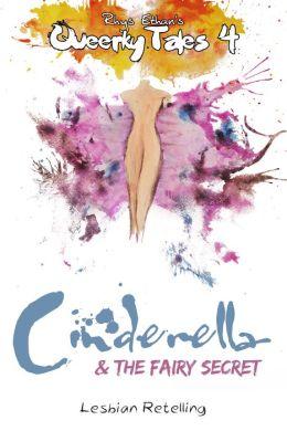 Queerky Tales 4: Cinderella & the Fairy Secret