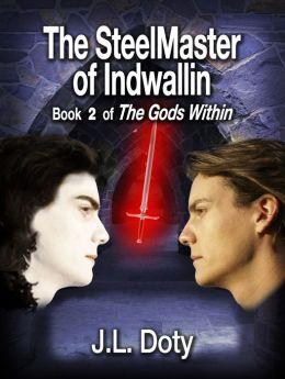 The SteelMaster of Indwallin, Book 2 of The Gods