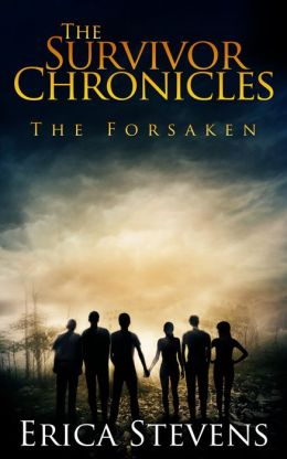 The Survivor Chronicles: Book 3, The Forsaken (Serial Story #3)