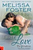 Book Cover Image. Title: Fated for Love (Love in Bloom:  The Bradens, Book 8 ) Contemporary Romance, Author: Melissa Foster