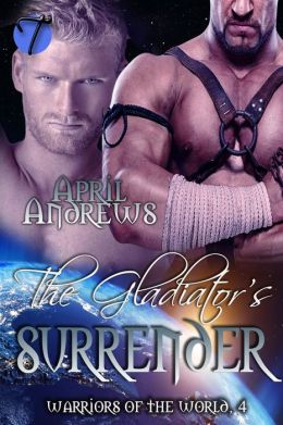 The Gladiator's Surrender (Warriors of the World, Book 4)