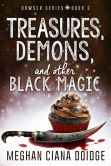 Book Cover Image. Title: Treasures, Demons, and Other Black Magic (Dowser Series #3), Author: Meghan Ciana Doidge