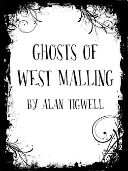 Ghosts of West Malling
