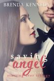 Book Cover Image. Title: Saving Angel, Author: Brenda Kennedy