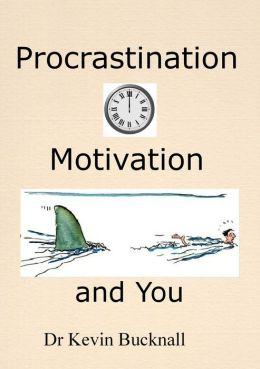 Procrastination, Motivation and You