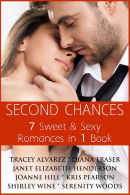 Second Chances: 7 Sweet & Sexy Romances in 1 Book