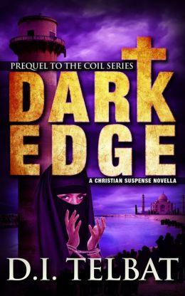 Dark Edge: Prequel to the C.O.I.L. Series