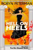 Book Cover Image. Title: Hell On Heels (Book 3 The Hot Damned Series), Author: Robyn Peterman