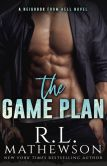 Book Cover Image. Title: The Game Plan, Author: R.L. Mathewson